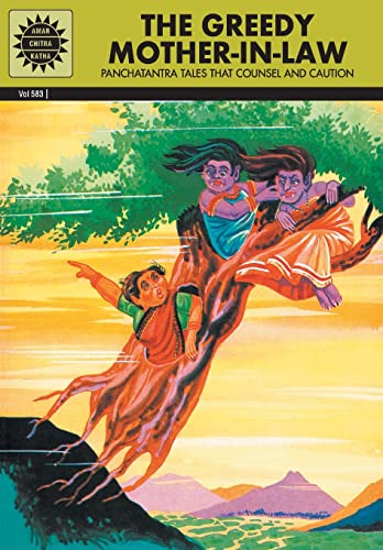 The Greedy Mother-in-Law: Panchatantra Tales that Counsel: Amar Chitra Katha