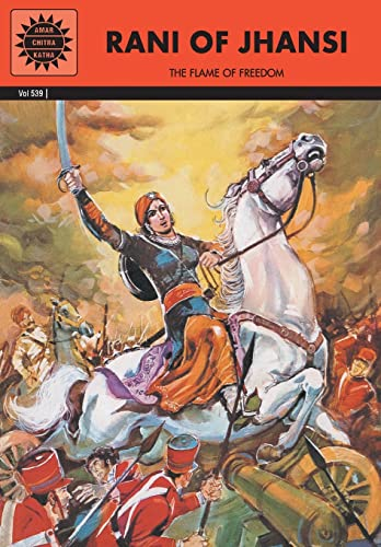 Rani of Jhansi: The Flames of Freedom: Anant Pai