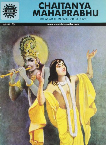 Chaitanya Mahaprabhu: The Miracle Messenger of Love: Amar Chitra Katha