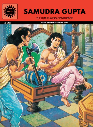 Samudra Gupta: The Lute-Playing Conqueror (Vol. 648): Amar Chitra Katha