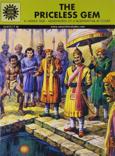 The Priceless Gem: A Jataka Tale, Adventures of a Bodhisattva at Court (Vol. 672): Amar Chitra ...