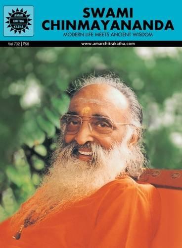 Swami Chinmayananda: Modern Life Meets Ancient Wisdom (Vol. 732): Amar Chitra Katha