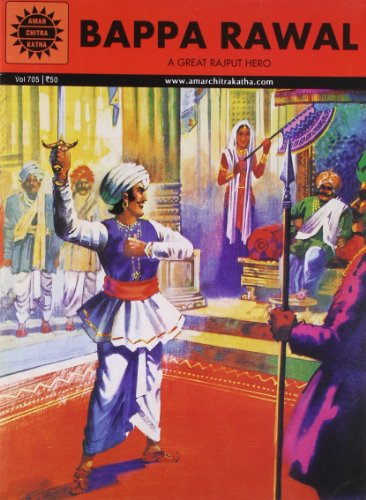 Bappa Rawal: A Great Rajput Hero (Vol. 705): Amar Chitra Katha