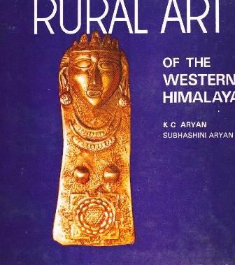 Rural Art of the Western Himalaya: Aryan, K.C., Aryan,