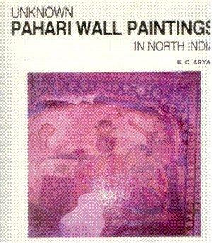 Unknown Pahari Wall Paintings in North India: K.C. Aryan