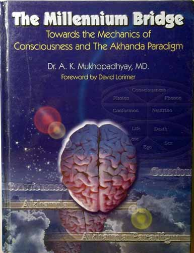 9788190003339: The millennium bridge: Towards the mechanics of consciousness and the akhanda paradigm : an equation of scientific rationale and spiritual abstraction