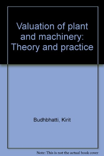 9788190003797: Valuation of plant and machinery: Theory and practice