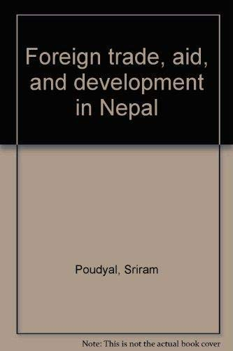 Foreign trade, aid, and development in Nepal: Poudyal, Sriram