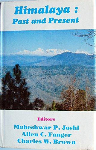 Himalaya: Past and Present: Joshi, Maheshwar P.; Fanger, Allen C.