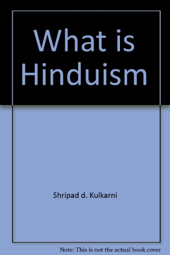 What is Hinduism? (with a Comparative Study: Dr S.D. Kulkarni