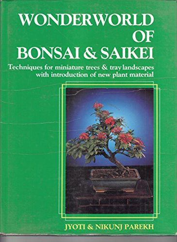 9788190035101: Wonderworld of bonsai & saikei: Techniques for miniature trees & tray landscapes with introduction of new plant material
