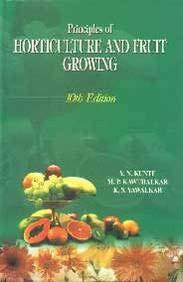Principles of Horticulture and Fruit Growing: Y N Kunte;