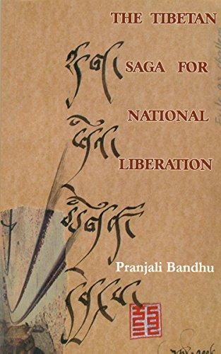 The Tibetan Saga for National Liberation: Bandhu, Pranjali