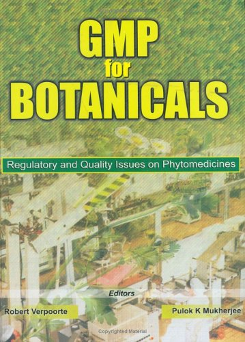 Gmp for Botanicals [Hardcover]: Robert Verpoorte; Pulok