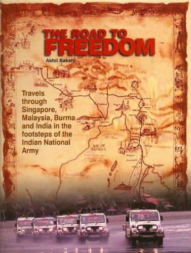 The Road to Freedom: Travels Through Singapore,: Akhil Bakshi