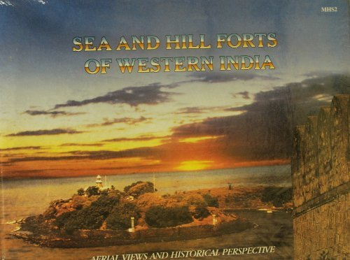 Sea and hill forts of Western India: M. S Naravane