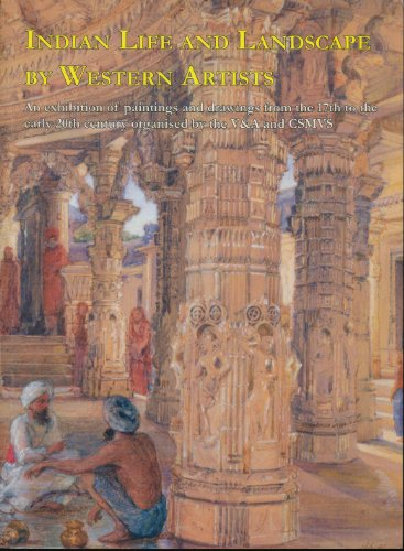 9788190102087: Indian Life and Landscape By Western Artists: Paintings and Drawings From the Victoria and Albert Museum 17th to the Early 20th Century Organized By the V & A and CSMVS