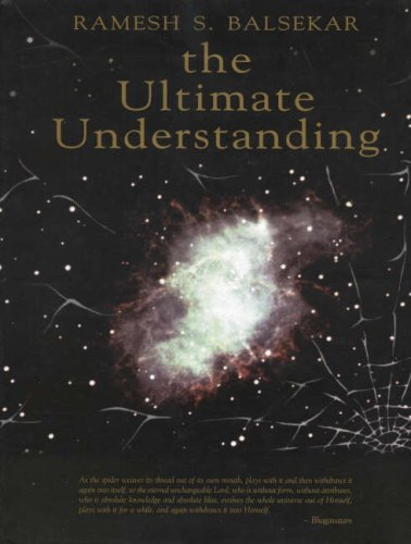 The Ultimate Understanding.: Balsekar, Ramesh S. dedicated to Terrence Gray edited by Susan ...