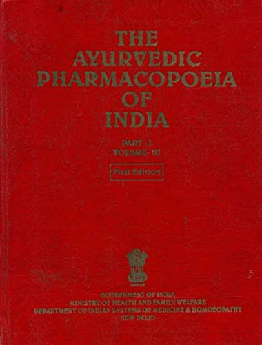 The Ayurvedic Pharmacopoeia of India: Part 1-Volume: Government of India-Ministry