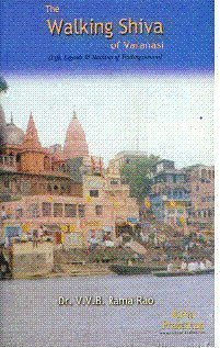9788190120081: The Walking Shiva of Varanasi ; Life, Legends and Teachings of Trailingaswami