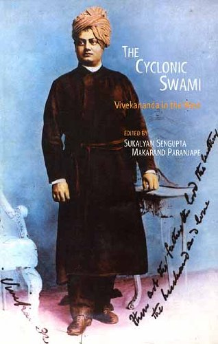 The Cyclonic Swami Vivekananda in the West: Makarand Paranjape & Sukalyan Sengupta (Eds)