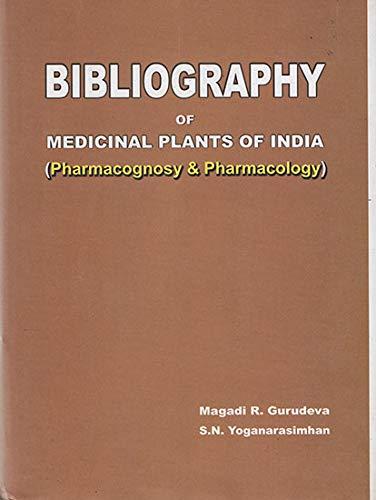Bibliography of Medicinal Plants of India : Magadi R Gurudeva