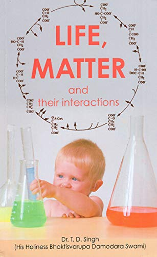 Life, Matter and their interactions: 2006 Jan 01