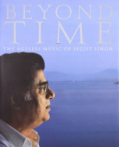9788190156301: Beyond Time - The Ageless Music of Jagjit Singh