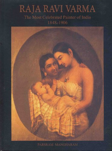 Raja Ravi Varma: The Most Celebrated Painter Of India (1848-1906)