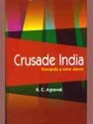 Crusade India: K C Agrawal