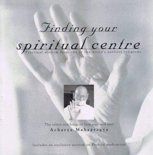 Finding Your Spiritual Centre: Acharya Mahapragya