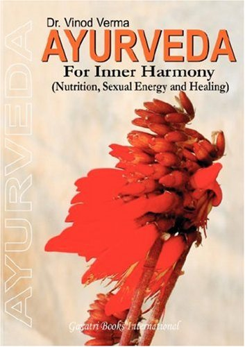 9788190172288: Ayurveda for Inner Harmony: Nutrition, SExual Energy and Healing