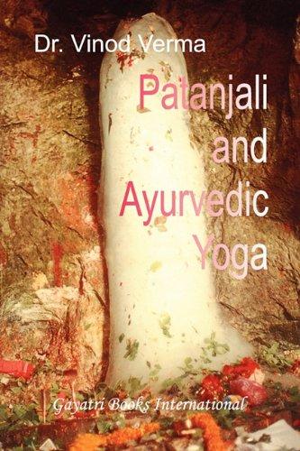 9788190172295: Patanjali and Ayurvedic Yoga