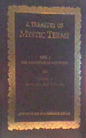 A Treasury of Mystic Terms: Part I; The Principles of Mysticism. Complete in Six (6) Volumes: ...