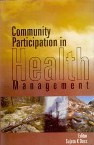 Community Participation in Health Management: Dr Sujata K. Dass (Ed.)