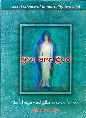 You are God: The Bhagavad Gita as Never Before: Verma, Shashi