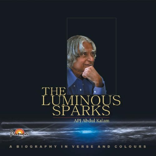 The Luminous Sparks: A Biography in Verse: Abdul A. P.