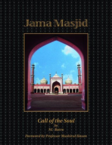 Jama Masjid: Call of the Soul: NL Batra