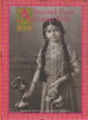 Almond Eyes, Lotus Feet: Indian Traditions in Beauty and Health: Sharada Dwivedi and Shalini Devi ...