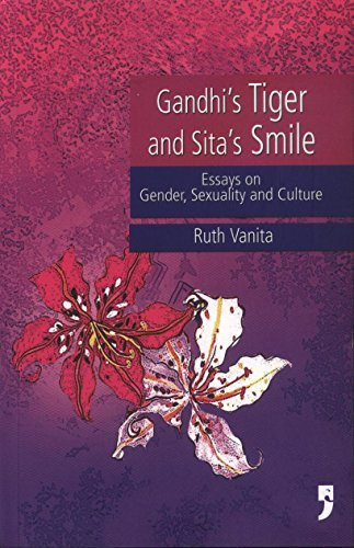 gandhi s tiger and sita s smile essays on gender sexuality and  gandhi s tiger and sita s smile essays on gender sexuality and culture ruth vanita