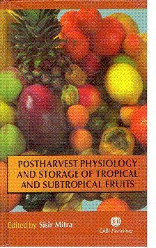9788190232043: Postharvest Physiology And Storage Of Tropical And Subtropical Fruits