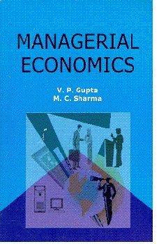 Managerial Economics: M. C. Sharma,V.P.