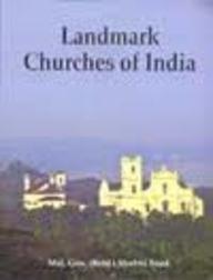 Landmark Churches Of India: Maj. Gen. (Retd.)