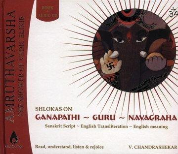Amruthavarsh: The Shower of Vedic Elixir: Shlokas on Ganapathi- Guru- Navagraha: V.Chandrashekar (...