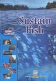 Sustain Fish : Proceedings of the International: B Madhusoodana Kurup