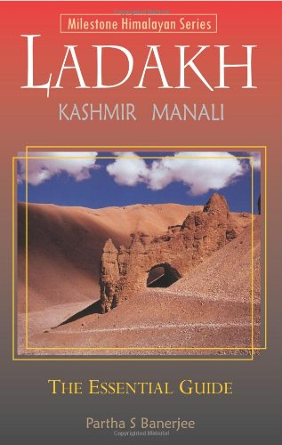 Ladakh: the Essential Guide: Including Kashmir & Manali (2014): Banerjee, Partha S.
