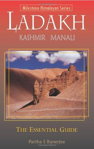 Ladakh: the Essential Guide: Including Kashmir & Manali (2014): Banerjee, Partha S.