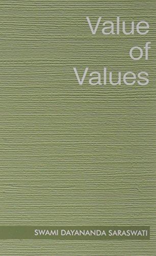 The Value Of Values: Swami Dayananda Saraswati