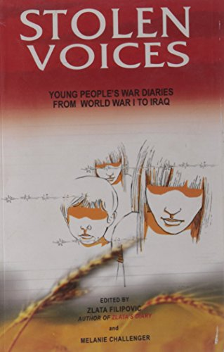 9788190365147: [ STOLEN VOICES: YOUNG PEOPLE'S WAR DIARIES, FROM WORLD WAR I TO IRAQ ] BY Filipovic, Zlata ( Author ) Jan - 2007 [ Paperback ]