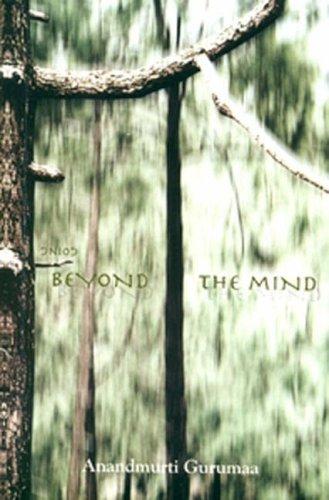 Going Beyond the Mind: Gurumaa, Anandmurti